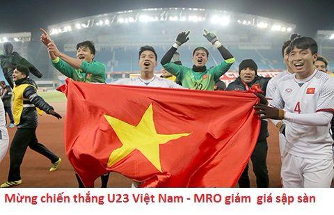 MRO giảm giá sốc - Mừng u23 chiến thắng