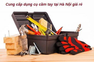 dụng cụ cầm tay tại Hà Nội giá rẻ