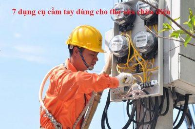 7 dụng cụ cầm tay dùng cho thợ sửa chữa điện