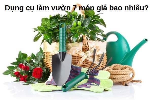 dụng cụ làm vườn 7 món