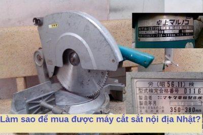 máy cắt sắt nội địa nhật