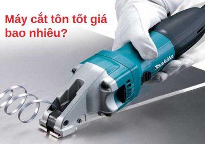 máy cắt tôn giá bao nhiêu?