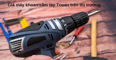 máy khoan cầm tay Tosan giá bao nhiêu