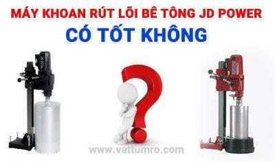 may-khoan-rut-loi-be-tong-jd-power-co-tot-khong
