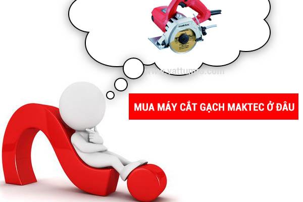 mua-may-cat-gach-cam-tay-maktec-o-dau